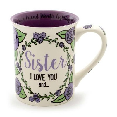 Sister I Love You, You Are Hardly Annoying At All Anymore Mug  -     By: Lorrie Veasey