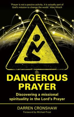 Dangerous Prayer: Discovering a Missional Spirituality in the Lord's Prayer - eBook  -     By: Darren Cronshaw