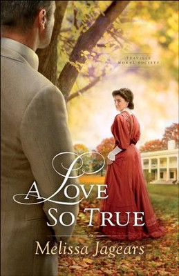 A Love So True (Teaville Moral Society Book #2) - eBook  -     By: Melissa Jagears