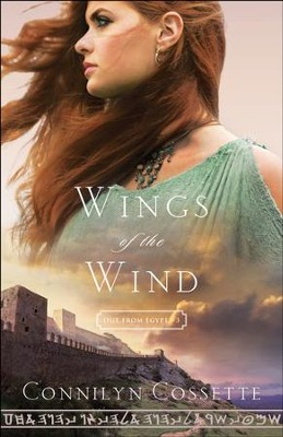 Wings of the Wind (Out From Egypt Book #3) - eBook  -     By: Connilyn Cossette