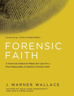 Forensic Faith: A Homicide Detective Makes the Case for a More Reasonable, Evidential Christian Faith - eBook  -     By: J. Warner Wallace