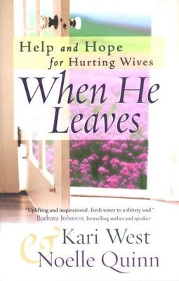 When He Leaves: Help and Hope for Hurting Wives  -     By: Kari West, Noelle Quinn