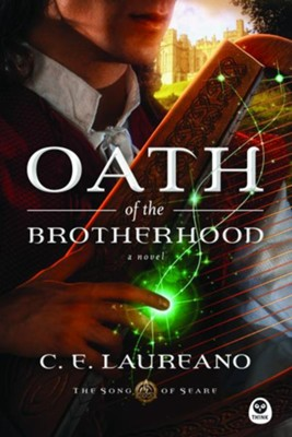 Oath of the Brotherhood, Song of Seare Series #1   -     By: C.E. Laureano