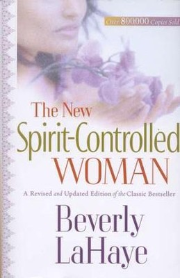 The New Spirit-Controlled Woman  -     By: Beverly LaHaye