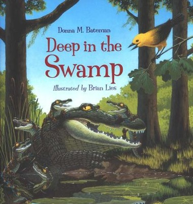 Deep in the Swamp   -     By: Donna M. Bateman