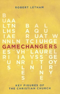 Gamechangers: Key Figures of the Christian Church  -     By: Robert Letham