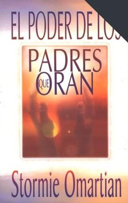 El Poder De Los Padres Que Oran  (The Power of a Praying Parent)  -     By: Stormie Omartian