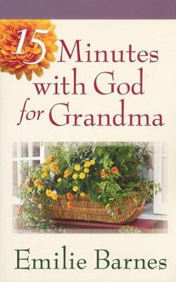 15 Minutes with God for Grandma   -     By: Emilie Barnes