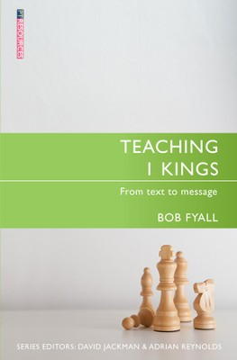Teaching 1 Kings: From Text to Message  -     By: Bob Fyall