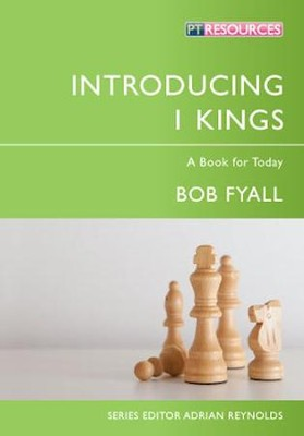 Introducing 1 Kings: A Book for Today  -     By: Bob Fyall