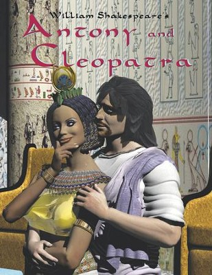 Antony and Cleopatra: Easy Reading Shakespeare in 10 Illustrated Chapters - eBook  -     By: William Shakespeare