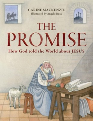 The Promise: How God Told the World About Jesus  -     By: Carine Mackenzie