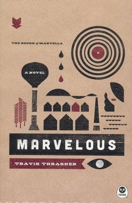 Marvelous   -     By: Travis Thrasher