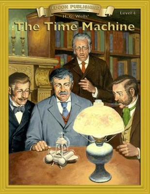 The Time Machine: Easy Reading Classics Adapted and Abridged - eBook  -     By: H.G. Wells