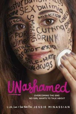 Unashamed: Overcoming the Sins No Girl Wants to Talk About  -     By: Jessie Minassian