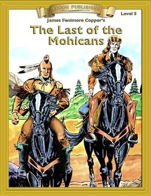 The Last of the Mohicans: Easy Reading Classics Adapted and Abridged - eBook  -     By: James Fenimore Cooper