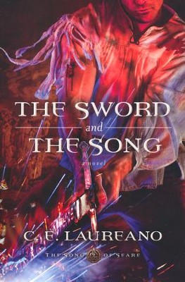 #3: The Sword and the Song  -     By: C.E. Laureno