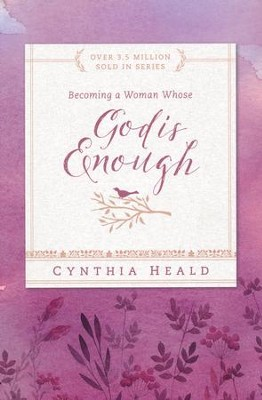 Becoming a Woman Whose God Is Enough  -     By: Cynthia Heald