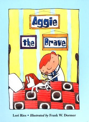 Aggie the Brave   -     By: Lori Ries