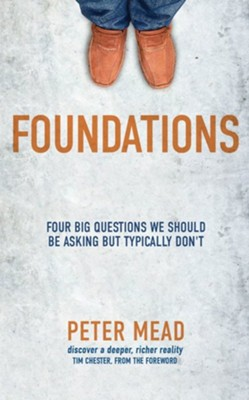 Foundations: Four Big Questions We Should Be Asking But Typically Don't  -     By: Peter Mead