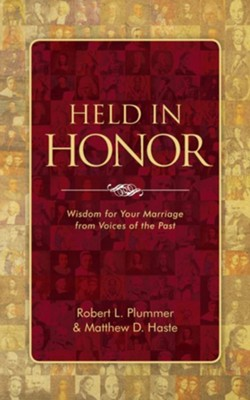 Held in Honor: Wisdom for Your Marriage from Voices of the Past  -     By: Robert L. Plummer, Matt Haste
