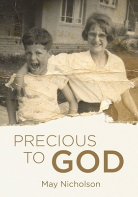 Precious to God: The Life of May Nicholson   -     By: May Nicholson