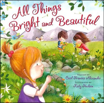 All Things Bright and Beautiful Board Book  -     By: Cecil Francis Alexander