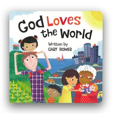 God Loves the World  -     By: Gary Bower     Illustrated By: Tracy Cottingham