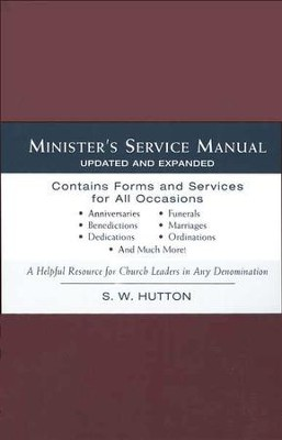 Minister's Service Manual, updated and expanded  -     By: Samuel Ward Hutton