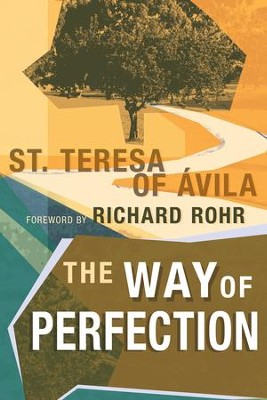 The Way of Perfection - eBook  -     By: St. Teresa de Avila