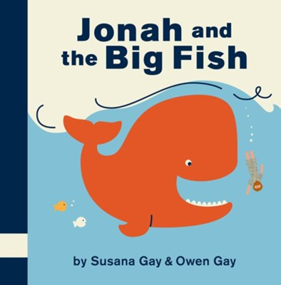 Jonah and the Big Fish  -     By: Susana Gay, Tracy Cottingham