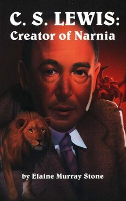 C.S. Lewis: Creator of Narnia   -     By: Elaine Murray Stone
