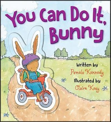 You Can Do It, Bunny  -     By: Pamela Kennedy     Illustrated By: Claire Keay