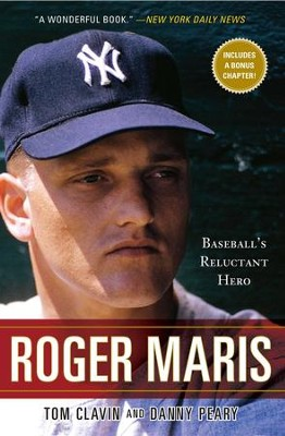 Roger Maris: Baseball's Reluctant Hero - eBook  -     By: Tom Clavin, Danny Peary
