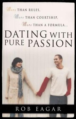 Dating With Pure Passion   -     By: Rob Eagar