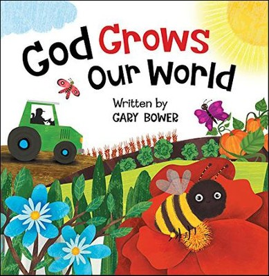 God Grows Our World  -     By: Gary Bower