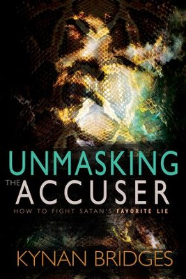 Unmasking the Accuser: How to Fight Satan's Favorite Lie - eBook  -     By: Kynan Bridges