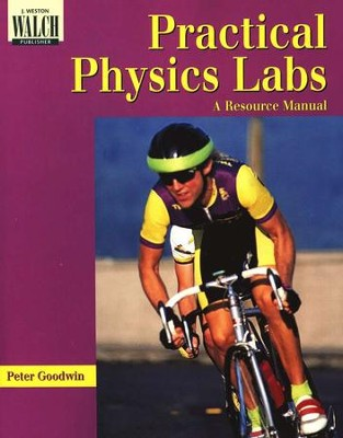 Practical Physics Labs: A Resource Manual for Grades 9-12   -     By: Peter Goodwin