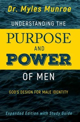 Understanding the Purpose and Power of Men: God's Design for Male Identity / Enlarged - eBook  -     By: Myles Munroe