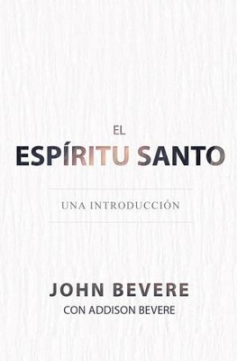El Espiritu Santo: Una Introduccion - eBook  -     By: John Bevere, Addison Bevere