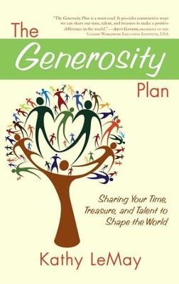 The Generosity Plan: Sharing Your Time, Treasure, and Talent to Shape the World - eBook  -     By: Kathy LeMay
