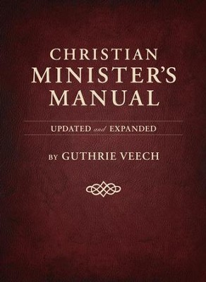 Christian Minister's Manual-Updated and Expanded Deluxe Edition - eBook  -     By: Guthrie Veech