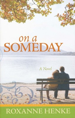 On a Someday   -     By: Roxanne Henke