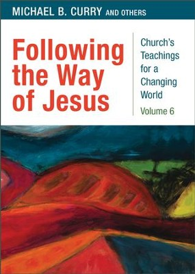 Following the Way of Jesus - eBook  -     By: Michael B. Curry
