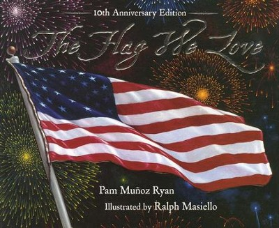 The Flag We Love, 10th Anniversary Edition   -     By: Pam Munoz Ryan