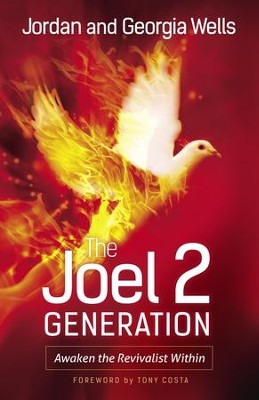The Joel 2 Generation: Awaken the Revivalist Within - eBook  -     By: Jordan Wells, Georgia Wells