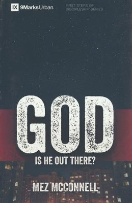 God: Is He Out There?  -     By: Mez McConnell