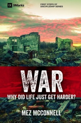 War: Why Did Life Just Get Harder?  -     By: Mez McConnell