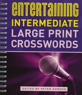 Entertaining Intermediate Large Print Crosswords   -     By: Peter Gordon