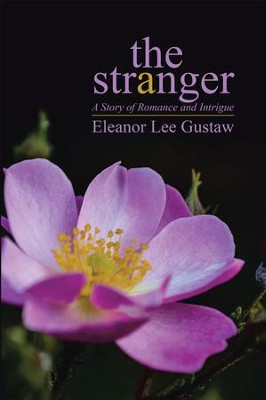 The Stranger: A Story of Romance and Intrigue - eBook  -     By: Eleanor Lee Gustaw